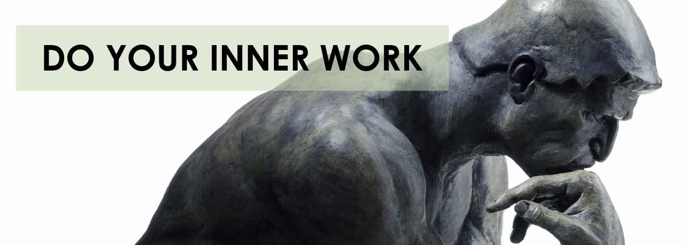 Do Your Inner Work